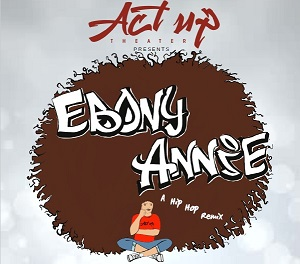 "Don't Miss ActUp Theater's ""Ebony Annie"""