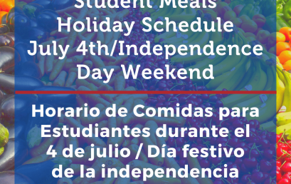 Student Meals Holiday Schedule: July 4th/Independence Day Weekend