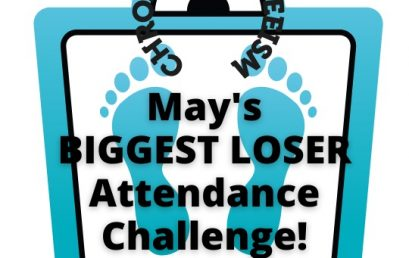 "Announcing the ""May You Be the Biggest Loser"" Attendance Challenge!"